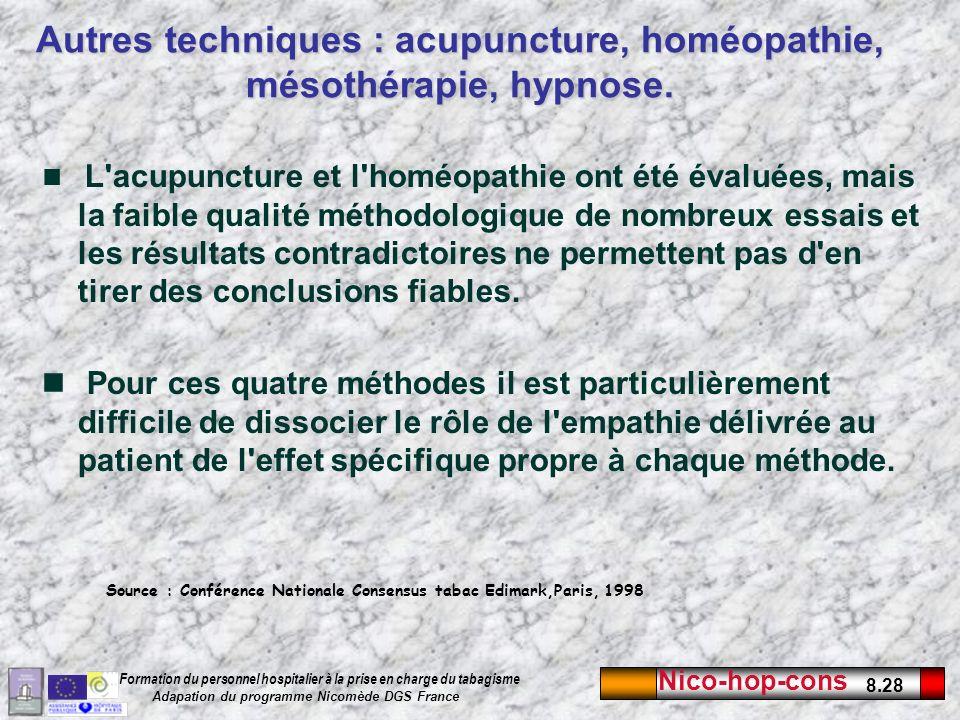 Nico-hop-cons 8.28 Formation du personnel hospitalier à la prise en charge du tabagisme Adapation du programme Nicomède DGS France Autres techniques :