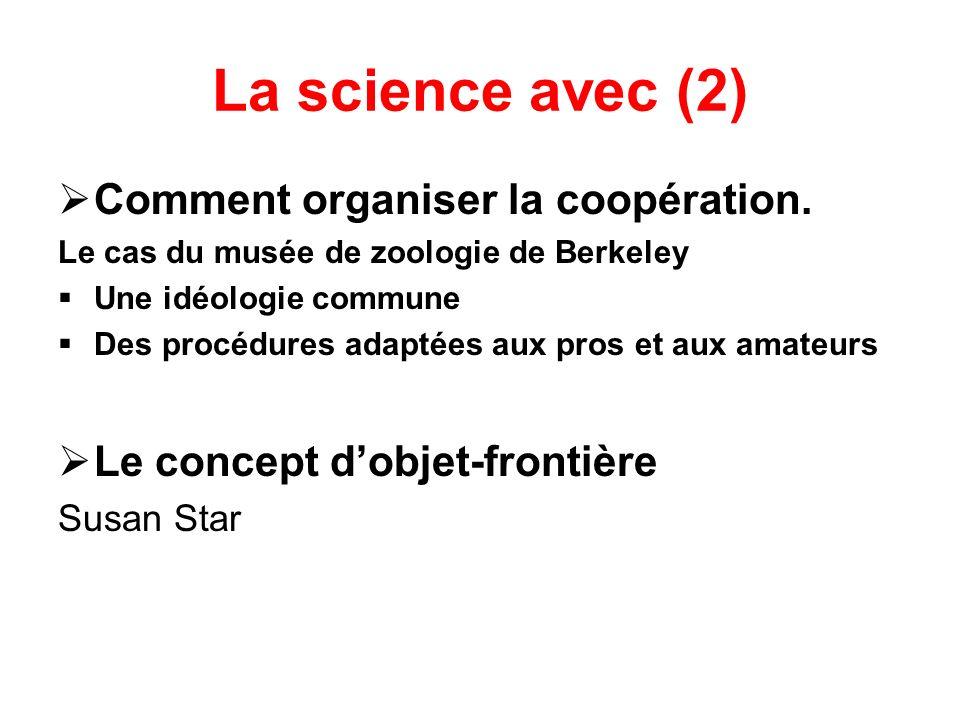 La science avec (2) Comment organiser la coopération.