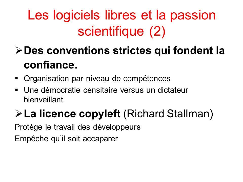 Les logiciels libres et la passion scientifique (2) Des conventions strictes qui fondent la confiance.