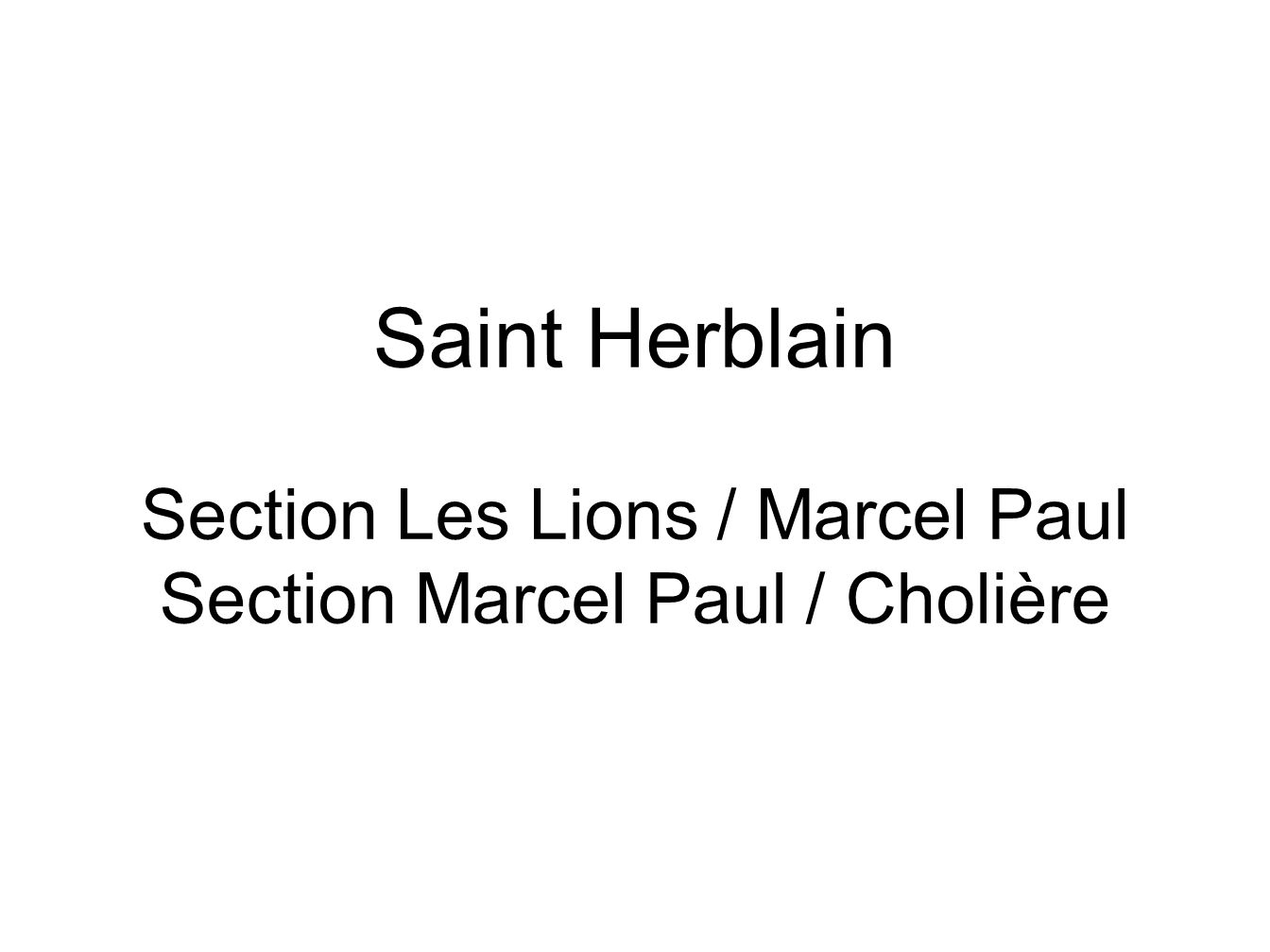 Saint Herblain Section Les Lions / Marcel Paul Section Marcel Paul / Cholière
