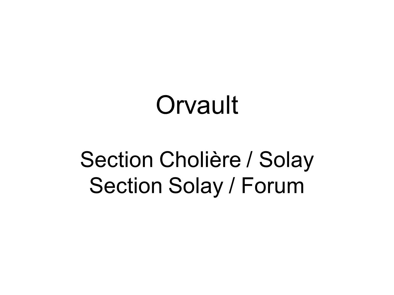 Orvault Section Cholière / Solay Section Solay / Forum