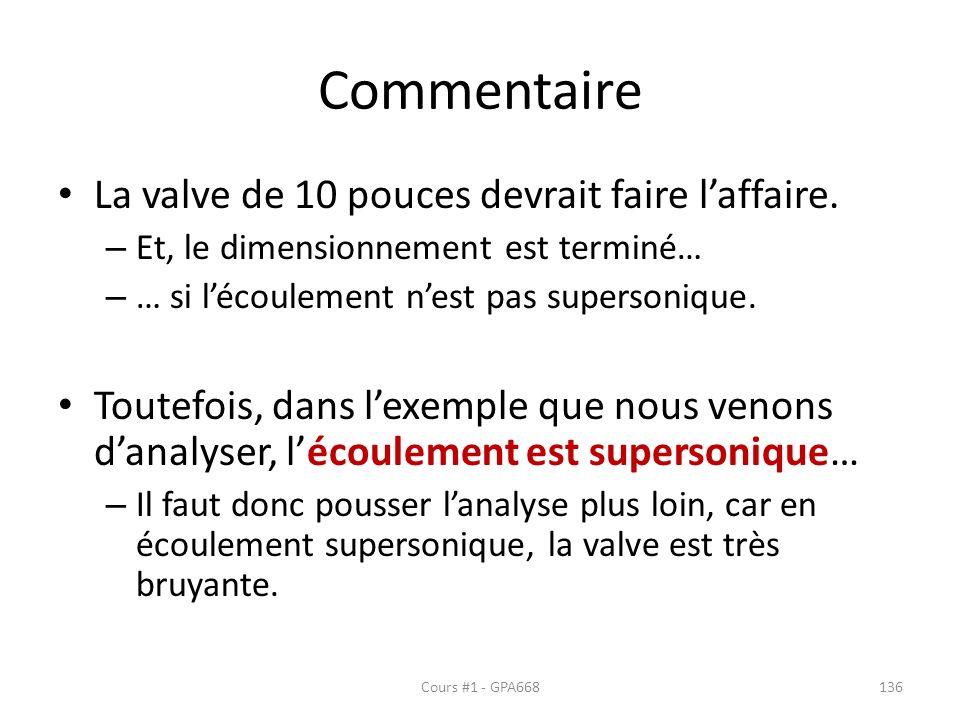 Commentaire La valve de 10 pouces devrait faire laffaire. – Et, le dimensionnement est terminé… – … si lécoulement nest pas supersonique. Toutefois, d