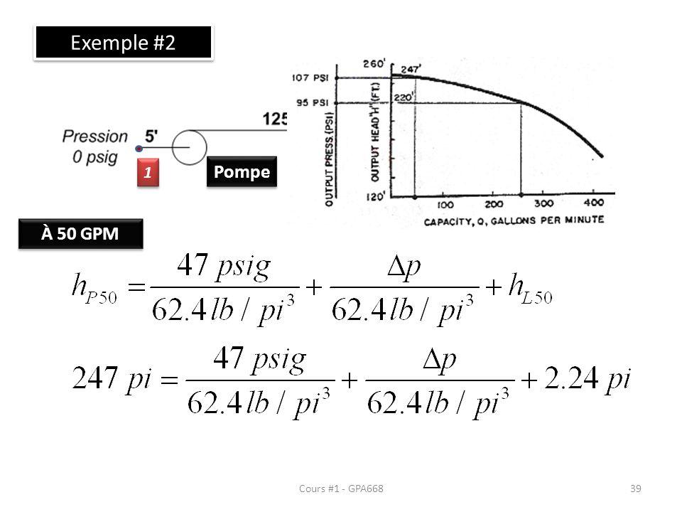Cours #1 - GPA668 Exemple #2 Pompe Valve 1 1 2 2 3 3 4 4 À 50 GPM 39