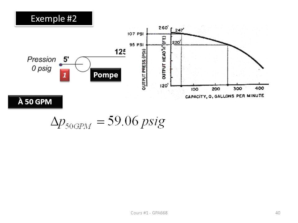 Cours #1 - GPA668 Exemple #2 Pompe Valve 1 1 2 2 3 3 4 4 À 50 GPM 40