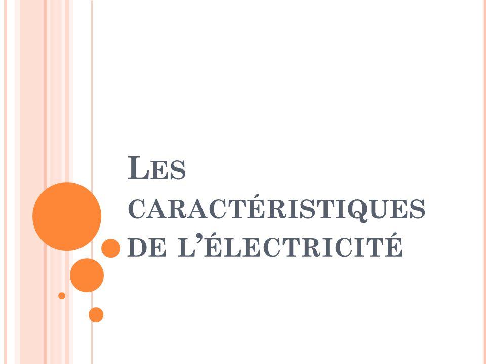 9.2La puissance de lelectricite Lenergie electrique est la capacite deffectuer un travail en faisant circuler des electrons sur un trajet.