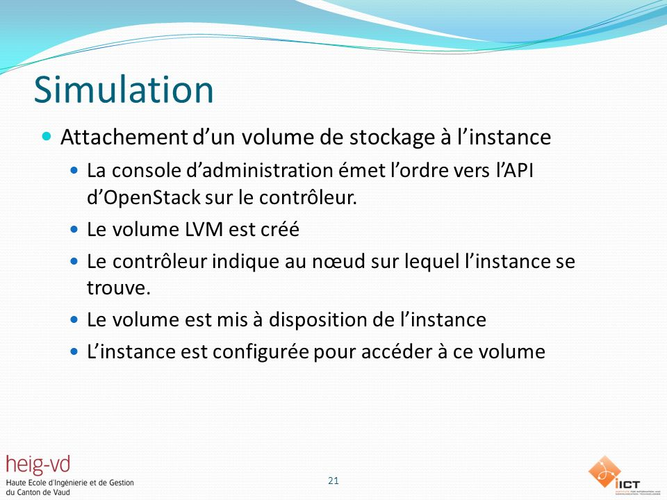 Simulation Attachement dun volume de stockage à linstance La console dadministration émet lordre vers lAPI dOpenStack sur le contrôleur.