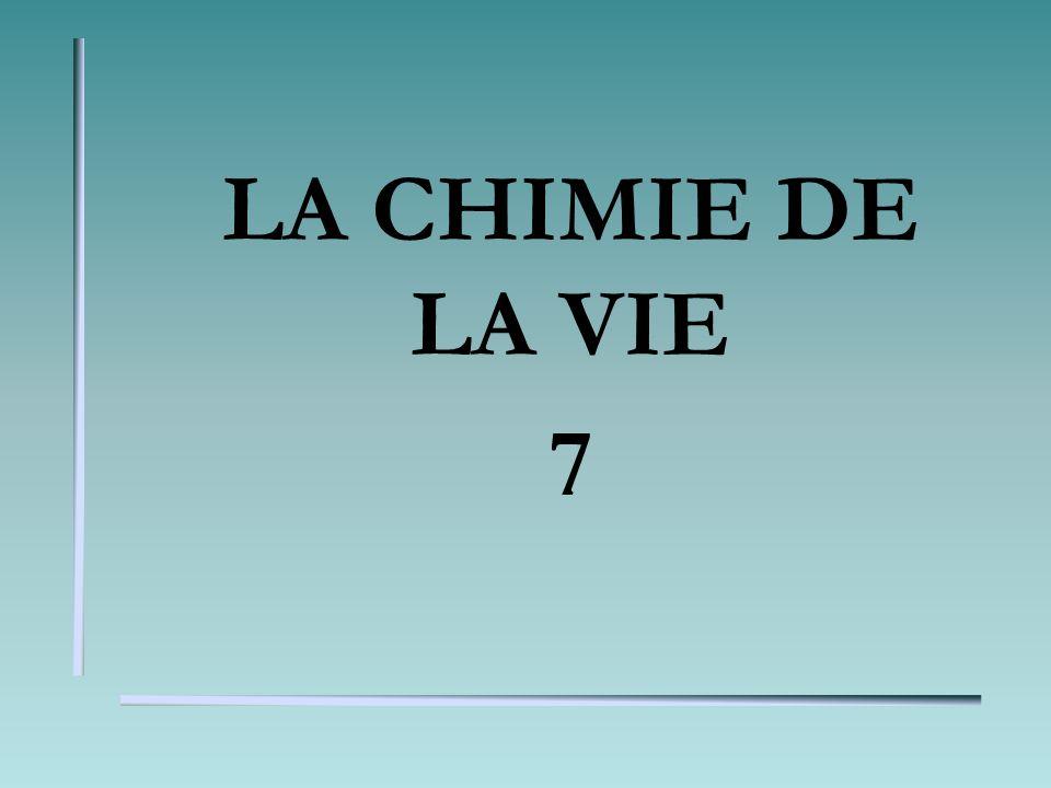LA CHIMIE DE LA VIE 7