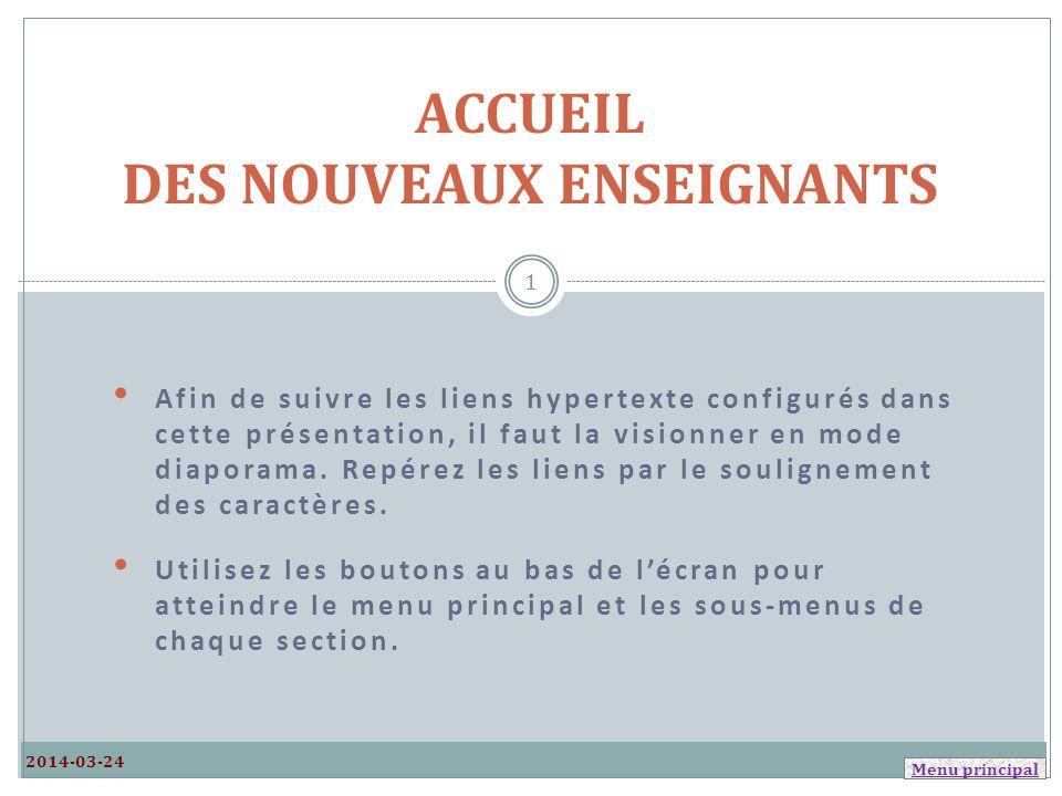 Menu principal Afin de suivre les liens hypertexte configurés dans cette présentation, il faut la visionner en mode diaporama.