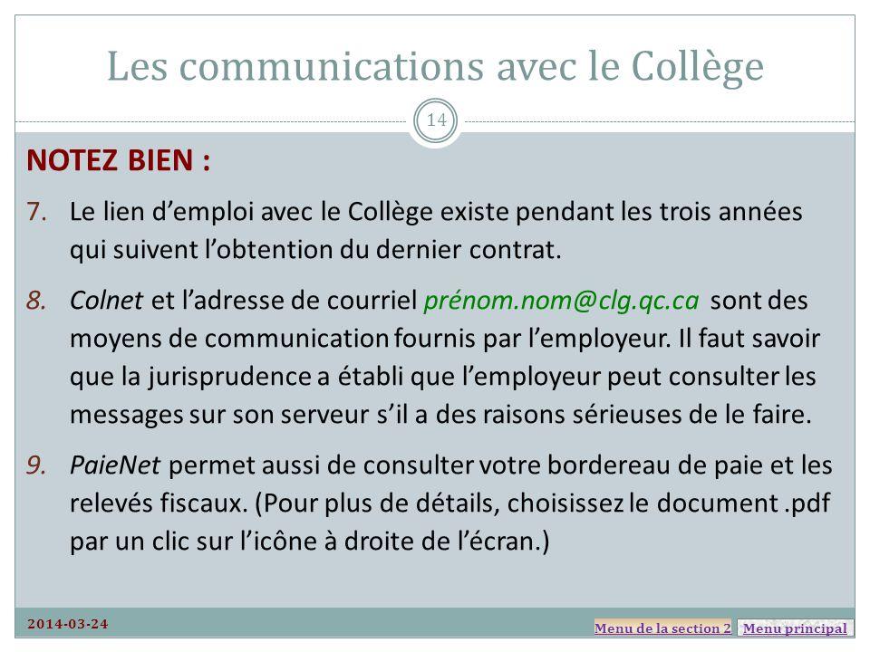 Menu principal Les communications avec le Collège 2014-03-24 NOTEZ BIEN : 7.Le lien demploi avec le Collège existe pendant les trois années qui suivent lobtention du dernier contrat.