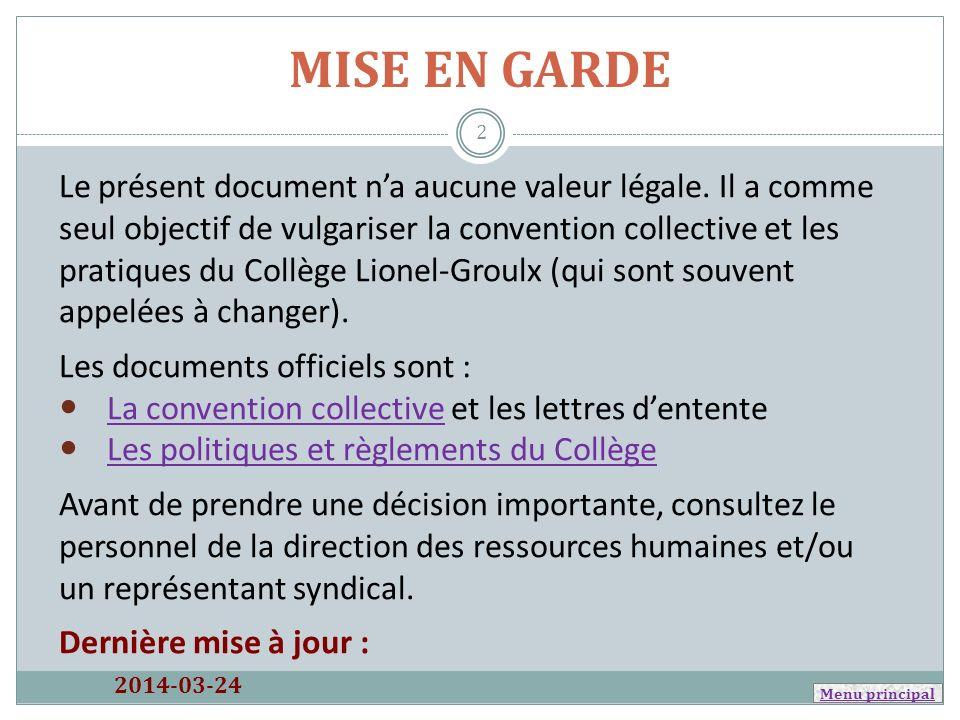Menu principal Postuler – La procédure daffichage 2014-03-24 NOTEZ BIEN : 1.Signer sa tâche lors de la répartition, ce nest pas postuler.