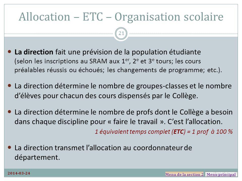 Menu principal Allocation – ETC – Organisation scolaire La direction fait une prévision de la population étudiante (selon les inscriptions au SRAM aux 1 er, 2 e et 3 e tours; les cours préalables réussis ou échoués; les changements de programme; etc.).