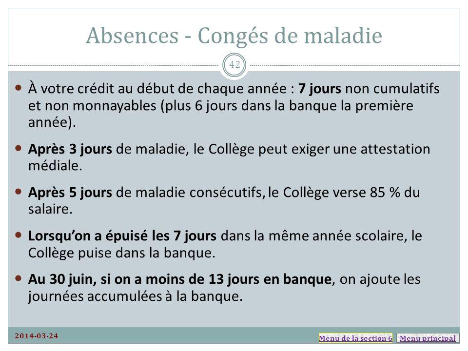 Menu principal Absences - Congés de maladie 2014-03-24 À votre crédit au début de chaque année : 7 jours non cumulatifs et non monnayables (plus 6 jours dans la banque la première année).