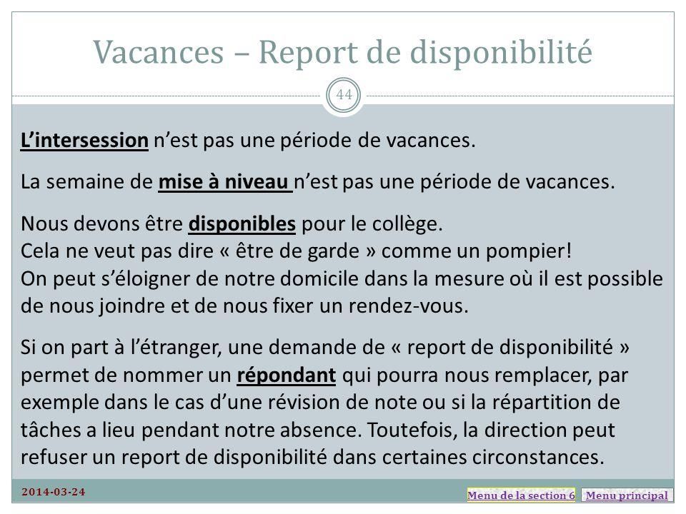Menu principal Vacances – Report de disponibilité Lintersession nest pas une période de vacances.