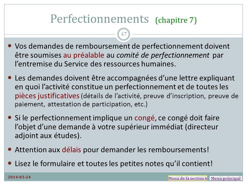 Menu principal Perfectionnements (chapitre 7) Vos demandes de remboursement de perfectionnement doivent être soumises au préalable au comité de perfectionnement par lentremise du Service des ressources humaines.