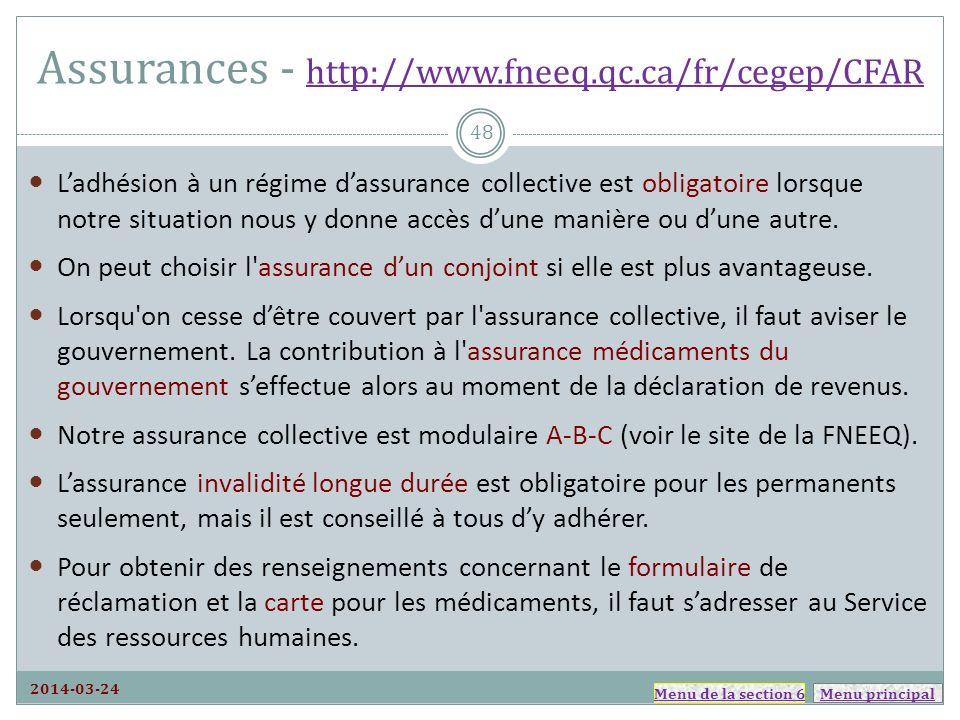 Menu principal Assurances - http://www.fneeq.qc.ca/fr/cegep/CFAR http://www.fneeq.qc.ca/fr/cegep/CFAR Ladhésion à un régime dassurance collective est obligatoire lorsque notre situation nous y donne accès dune manière ou dune autre.
