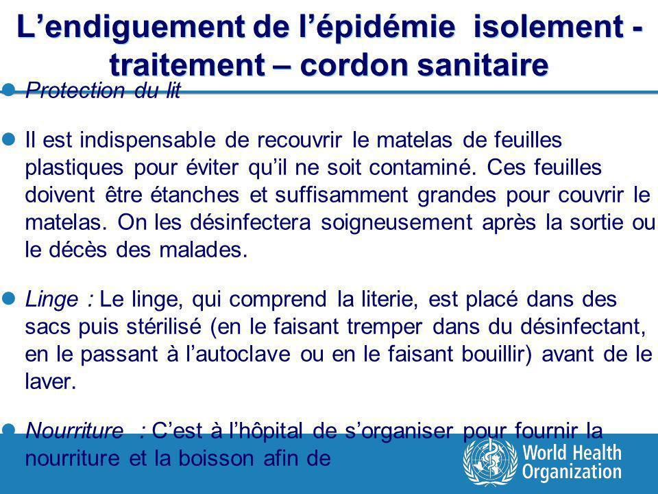 Lendiguement de lépidémie isolement - traitement – cordon sanitaire Protection du lit Il est indispensable de recouvrir le matelas de feuilles plastiques pour éviter quil ne soit contaminé.