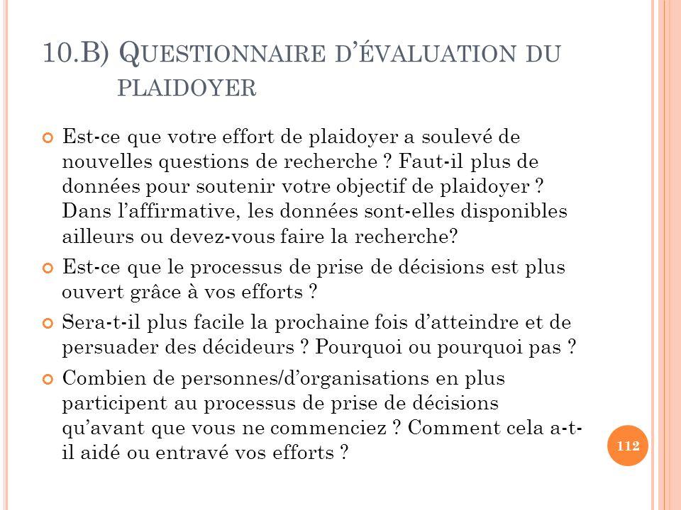 10.B) Q UESTIONNAIRE D ÉVALUATION DU PLAIDOYER Est-ce que votre effort de plaidoyer a soulevé de nouvelles questions de recherche ? Faut-il plus de do