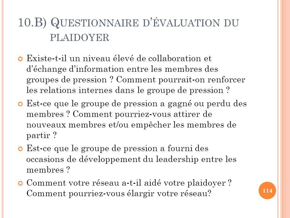 10.B) Q UESTIONNAIRE D ÉVALUATION DU PLAIDOYER Existe-t-il un niveau élevé de collaboration et déchange dinformation entre les membres des groupes de