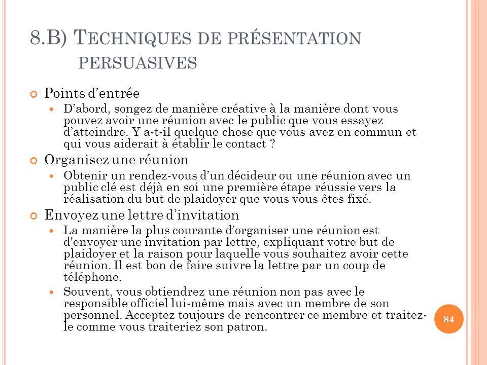 8.B) T ECHNIQUES DE PRÉSENTATION PERSUASIVES Points dentrée Dabord, songez de manière créative à la manière dont vous pouvez avoir une réunion avec le