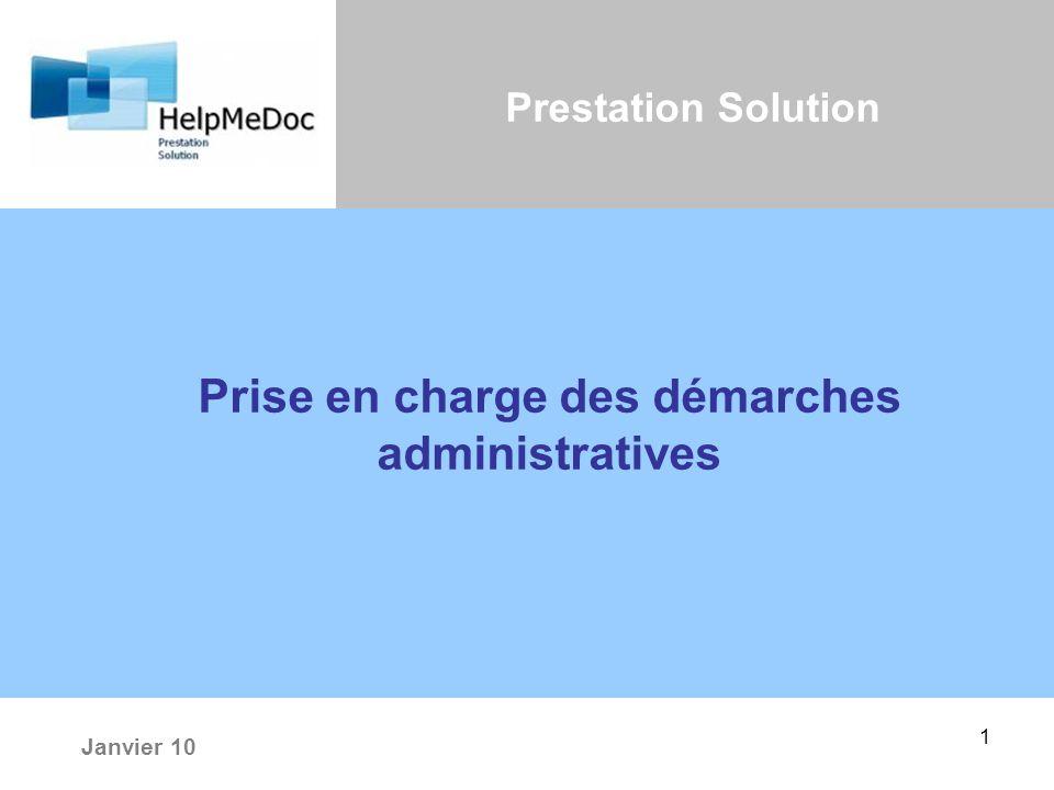 1 Prise en charge des démarches administratives Janvier 10 Prestation Solution