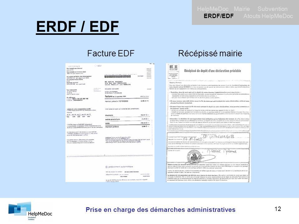 Prise en charge des démarches administratives HelpMeDoc Mairie Subvention ERDF/EDF Atouts HelpMeDoc 12 ERDF / EDF Facture EDF Récépissé mairie