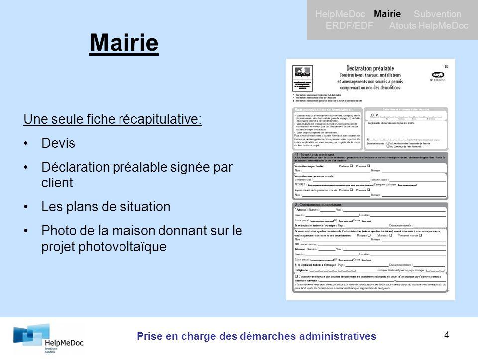 Prise en charge des démarches administratives HelpMeDoc Mairie Subvention ERDF/EDF Atouts HelpMeDoc 4 Mairie Une seule fiche récapitulative: Devis Déc