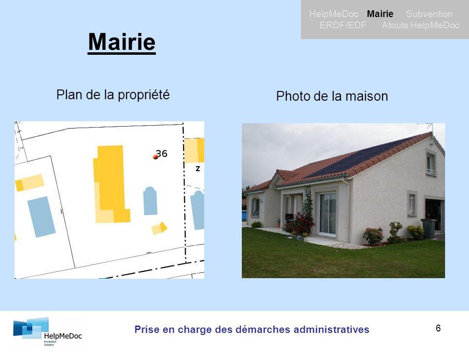 Prise en charge des démarches administratives HelpMeDoc Mairie Subvention ERDF/EDF Atouts HelpMeDoc 6 Mairie Plan de la propriété Photo de la maison