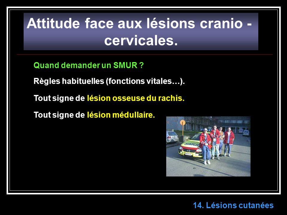 Attitude face aux lésions cranio - cervicales.14.