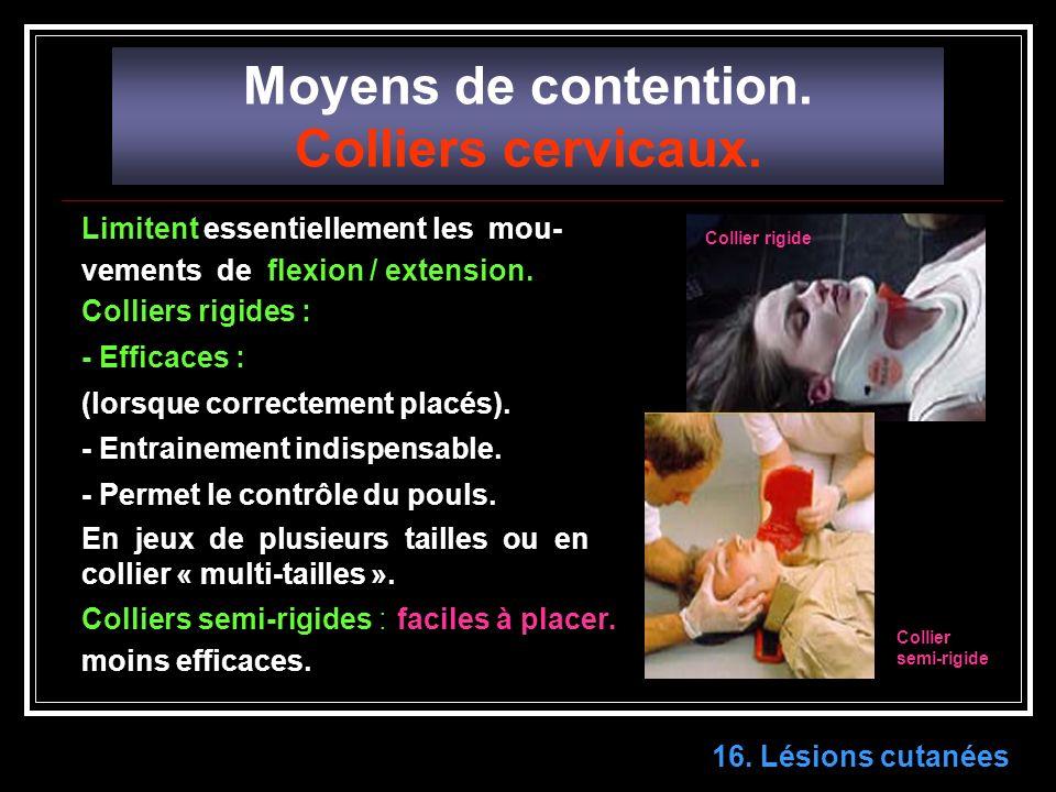 16.Lésions cutanées Moyens de contention. Colliers cervicaux.