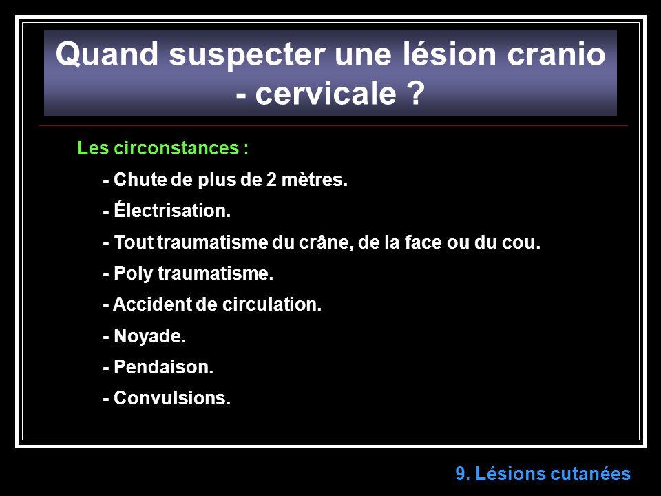 Quand suspecter une lésion cranio - cervicale .9.