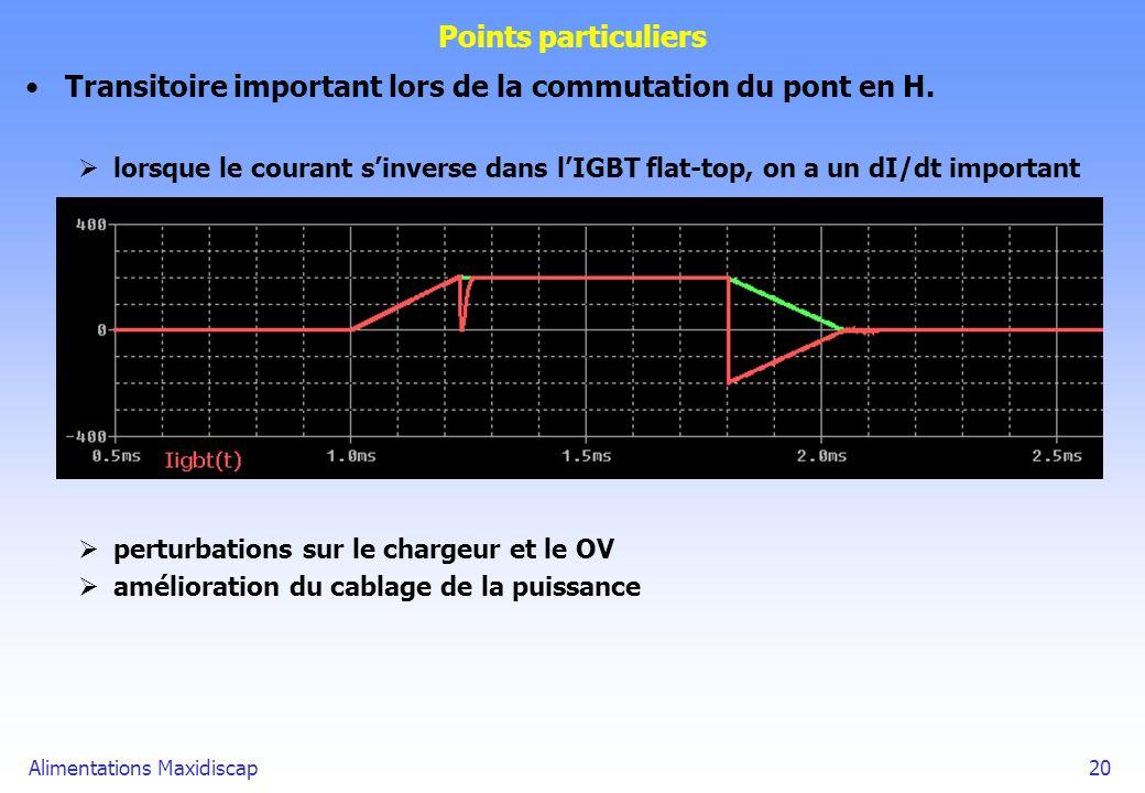 Alimentations Maxidiscap20 Points particuliers Transitoire important lors de la commutation du pont en H. lorsque le courant sinverse dans lIGBT flat-