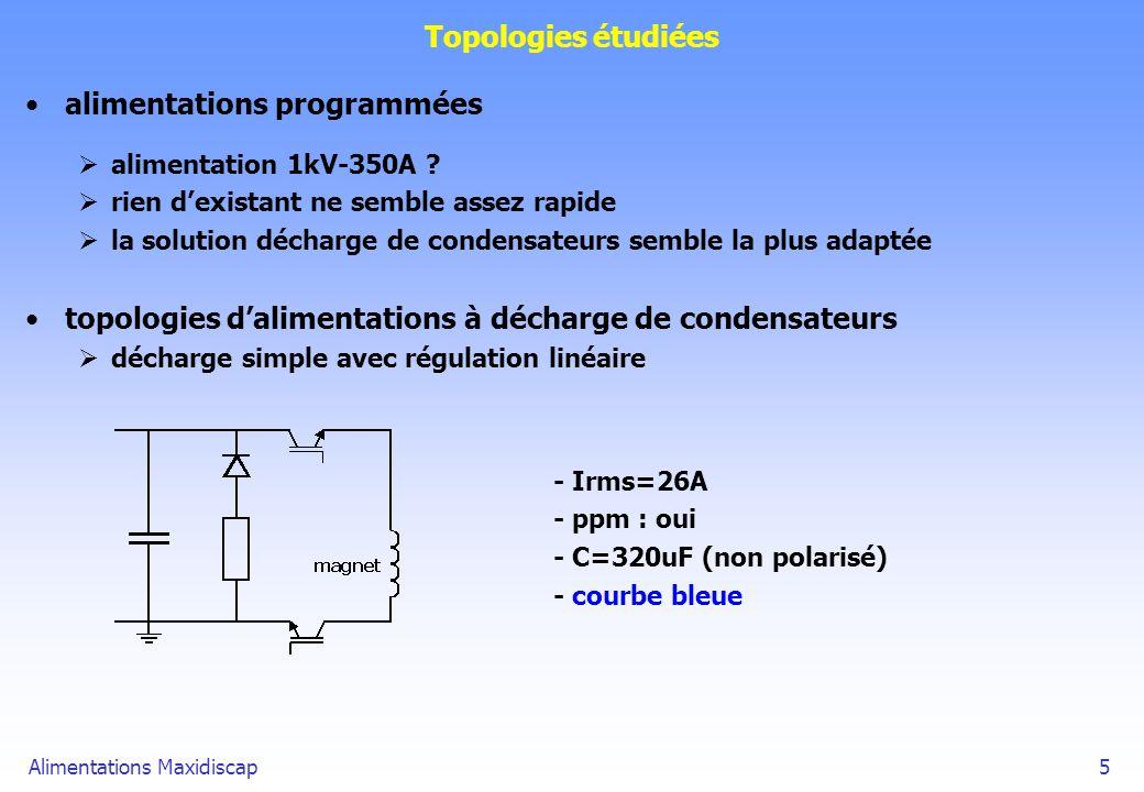 Alimentations Maxidiscap6 Topologies étudiées décharge avec pont en H et régulation linéaire - Irms=21A - ppm : oui - C=1000uF (chimique) - courbe rouge décharge avec pont en H et régulation linéaire indirecte - Irms=21A - ppm : oui mais...