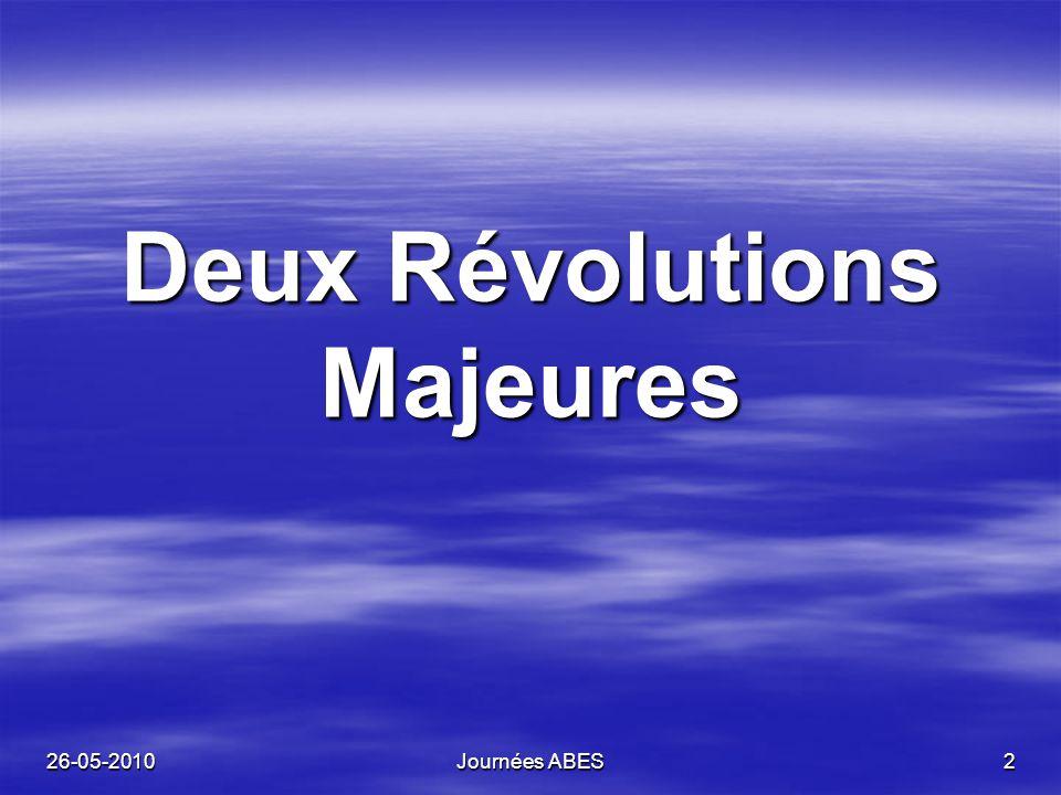 26-05-2010Journées ABES2 Deux Révolutions Majeures