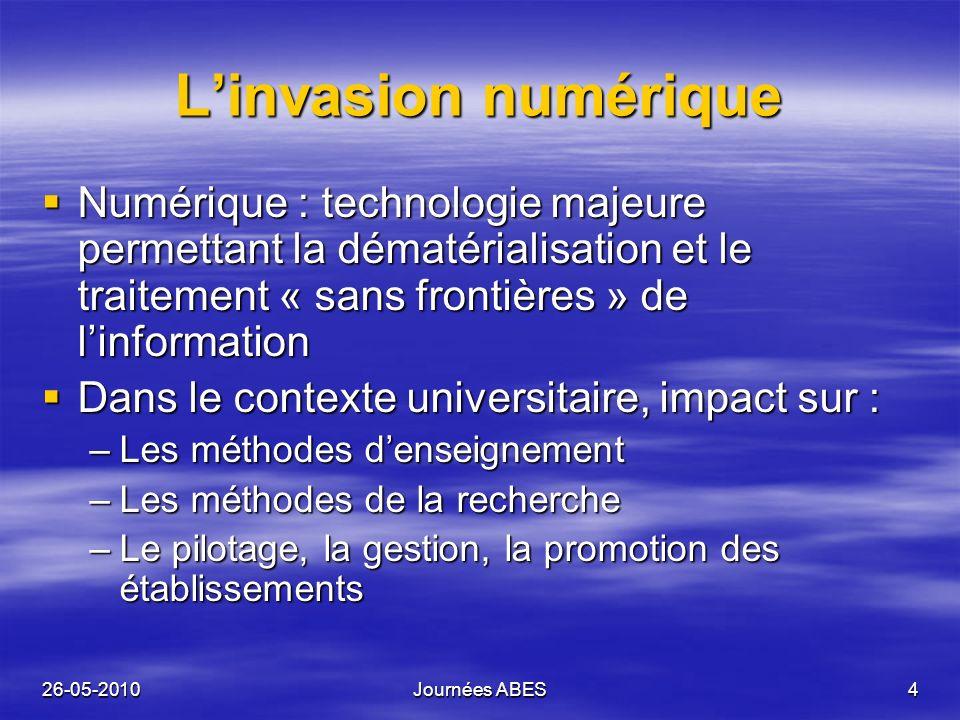 26-05-2010Journées ABES4 Linvasion numérique Numérique : technologie majeure permettant la dématérialisation et le traitement « sans frontières » de l