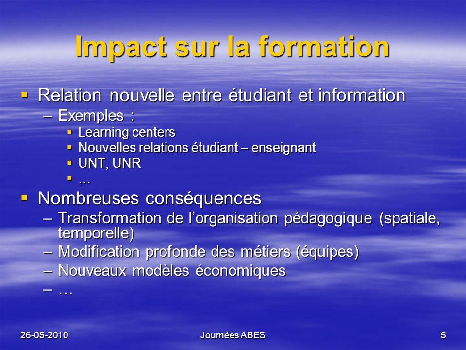 26-05-2010Journées ABES5 Impact sur la formation Relation nouvelle entre étudiant et information Relation nouvelle entre étudiant et information –Exem