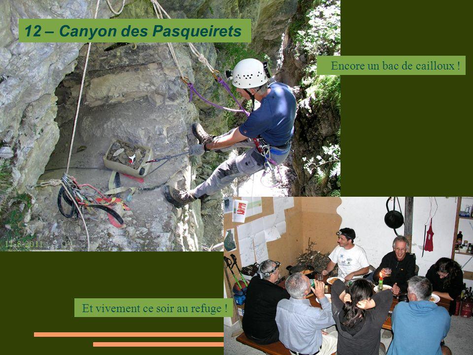 Encore un bac de cailloux ! 12 – Canyon des Pasqueirets 11-8-2011 Et vivement ce soir au refuge !