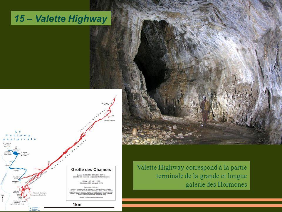 12-8-2011 15 – Valette Highway Valette Highway correspond à la partie terminale de la grande et longue galerie des Hormones