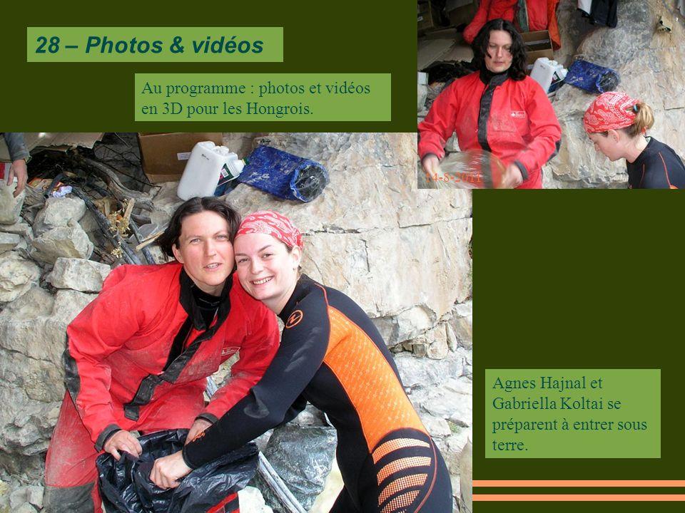 28 – Photos & vidéos 14-8-2011 Au programme : photos et vidéos en 3D pour les Hongrois.