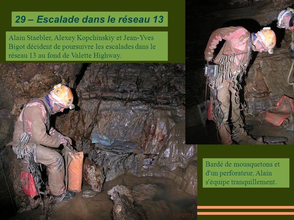 15-8-2011 Alain Staebler, Alexey Kopchinskiy et Jean-Yves Bigot décident de poursuivre les escalades dans le réseau 13 au fond de Valette Highway.