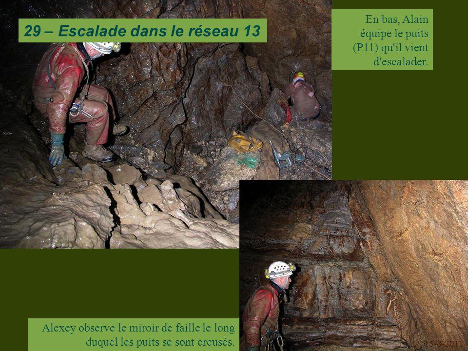 En bas, Alain équipe le puits (P11) qu il vient d escalader.