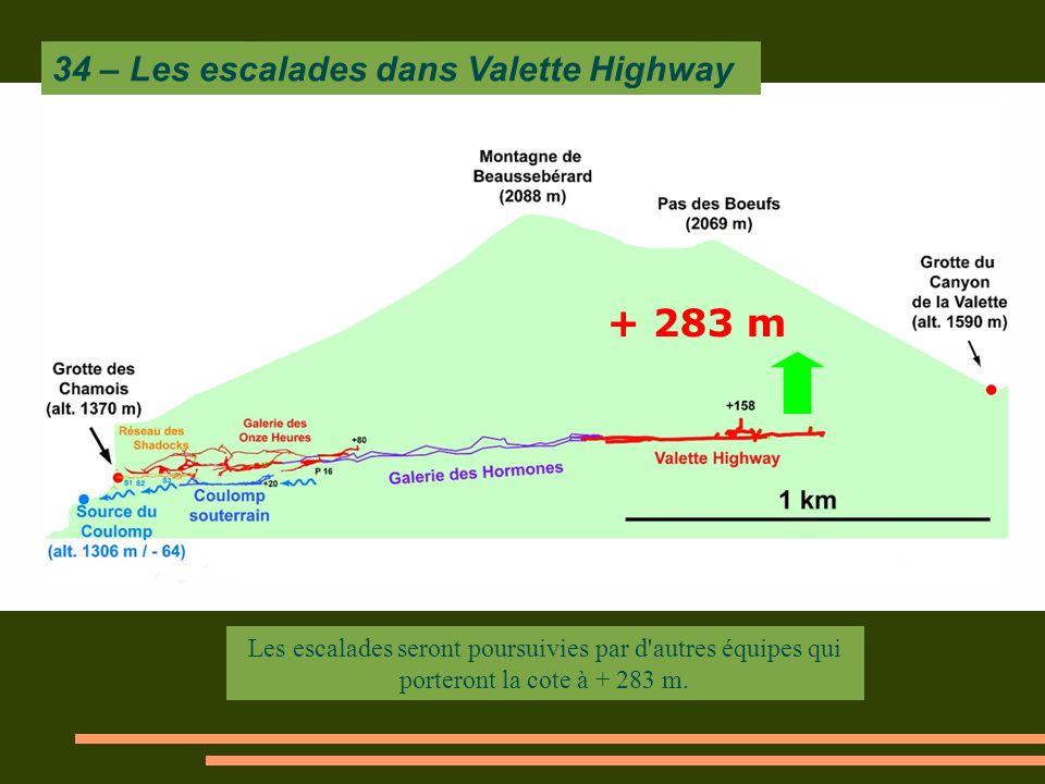 + 283 m Les escalades seront poursuivies par d autres équipes qui porteront la cote à + 283 m.