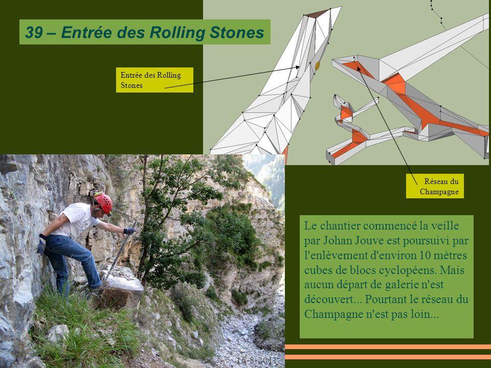 Entrée des Rolling Stones Réseau du Champagne 39 – Entrée des Rolling Stones Le chantier commencé la veille par Johan Jouve est poursuivi par l enlèvement d environ 10 mètres cubes de blocs cyclopéens.