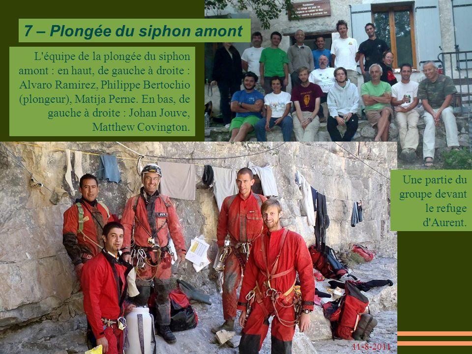 7 – Plongée du siphon amont 11-8-2011 Une partie du groupe devant le refuge d Aurent.