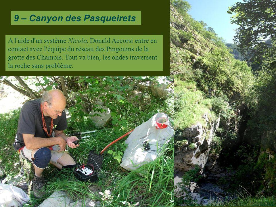 9 – Canyon des Pasqueirets 11-8-2011 A l aide d un système Nicola, Donald Accorsi entre en contact avec l équipe du réseau des Pingouins de la grotte des Chamois.