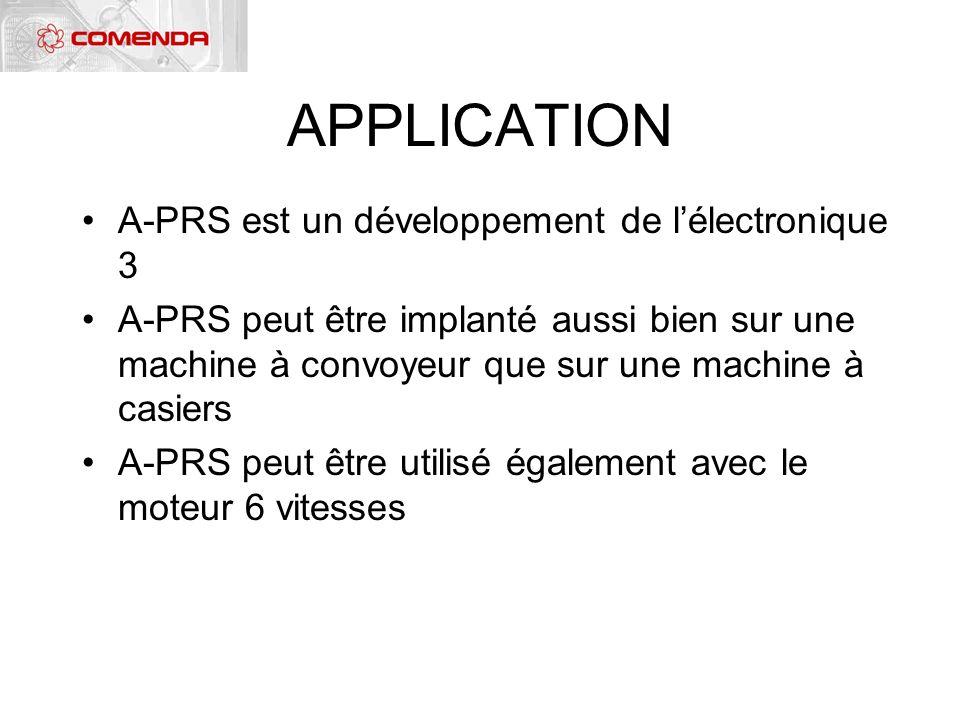 APPLICATION A-PRS est un développement de lélectronique 3 A-PRS peut être implanté aussi bien sur une machine à convoyeur que sur une machine à casier