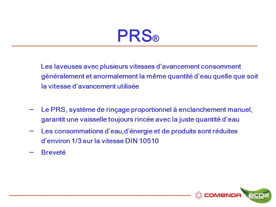 PRS ® Les laveuses avec plusieurs vitesses davancement consomment généralement et anormalement la même quantité deau quelle que soit la vitesse davanc