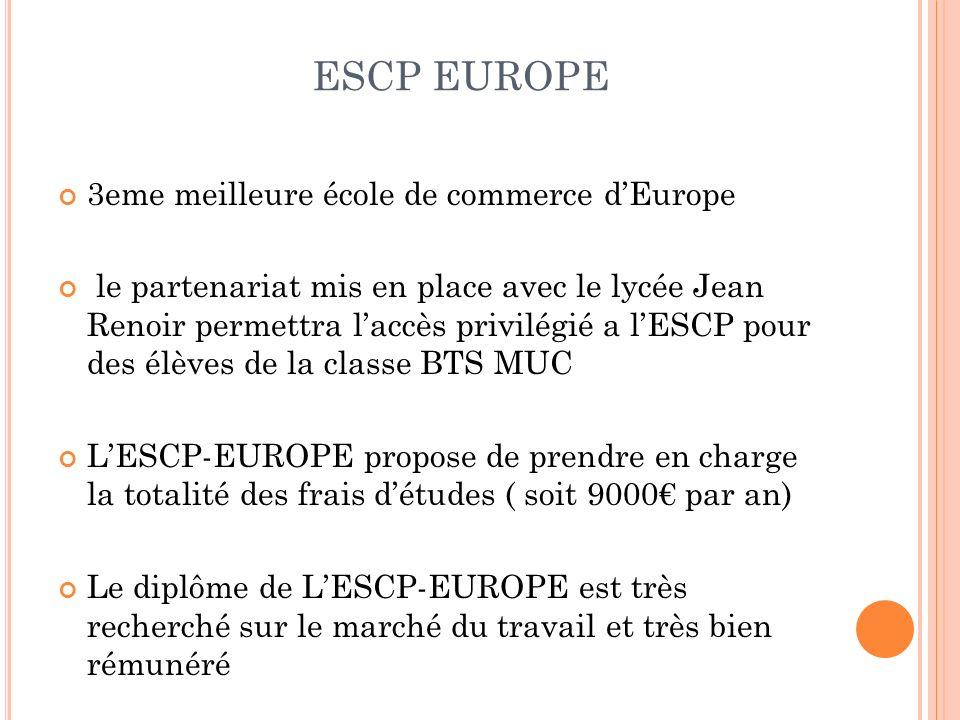 ESCP EUROPE 3eme meilleure école de commerce dEurope le partenariat mis en place avec le lycée Jean Renoir permettra laccès privilégié a lESCP pour de