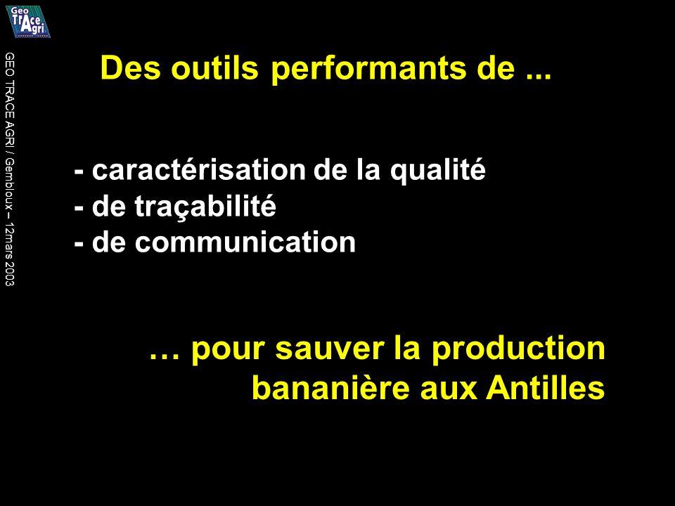 Des outils performants de... - caractérisation de la qualité - de traçabilité - de communication … pour sauver la production bananière aux Antilles GE