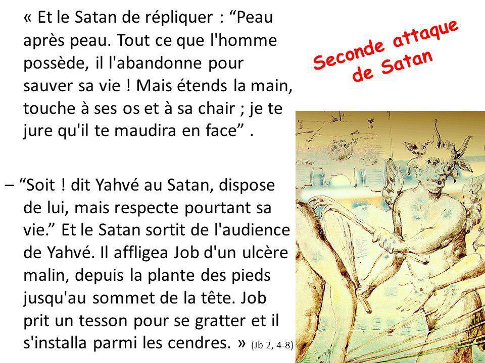 « Et le Satan de répliquer : Peau après peau.
