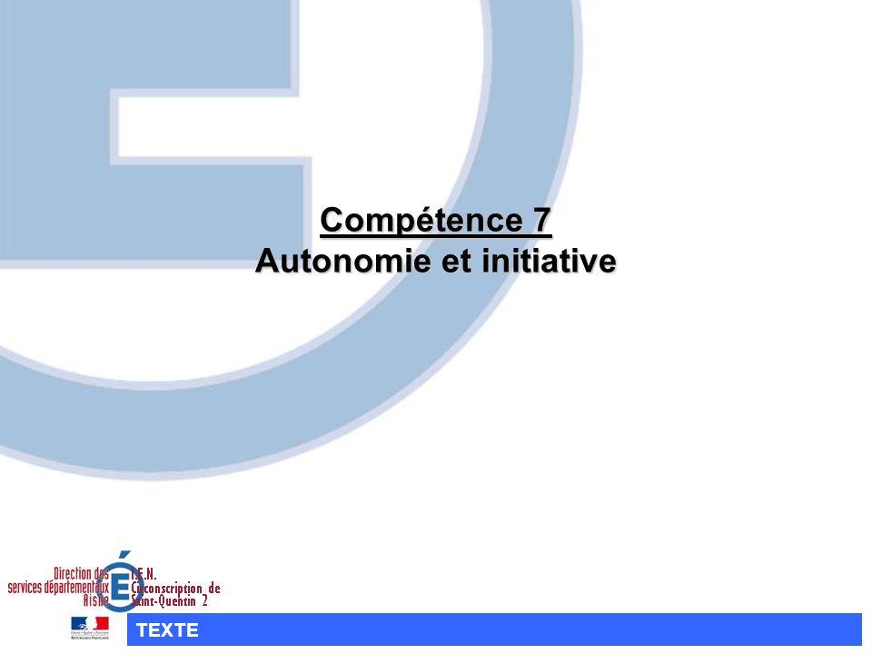 Compétence 7 Autonomie et initiative TEXTE